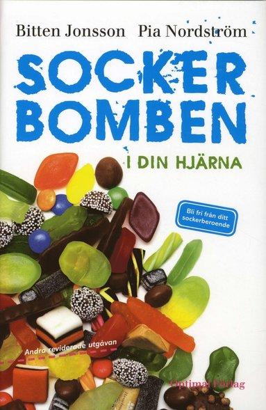 bokomslag Sockerbomben - i din hjärna : bli fri från ditt sockerberoende