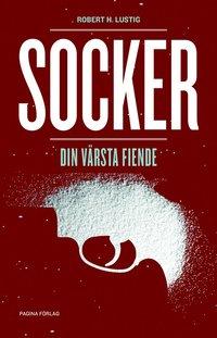 Socker : din värsta fiende