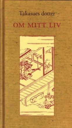 bokomslag Takasues dotter : om mitt liv