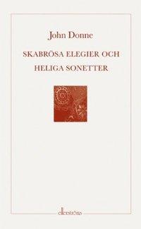 bokomslag Skabrösa elegier och heliga sonetter