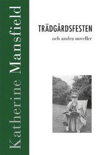 bokomslag Trädgårdsfesten och andra noveller