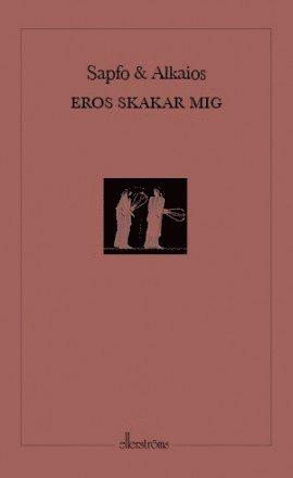 bokomslag Eros skakar mig