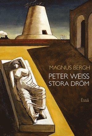 bokomslag Peter Weiss stora dröm : essä