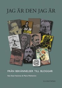 bokomslag Jag är den jag är : från bekännelser till bloggar