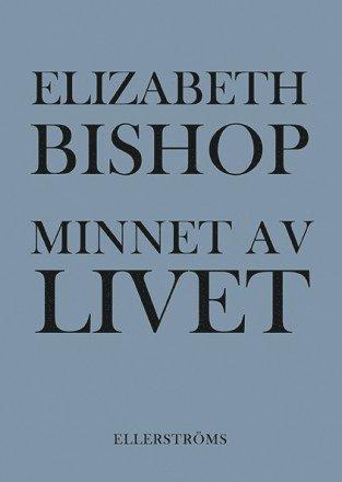 bokomslag Minnet av livet : dikter i urval