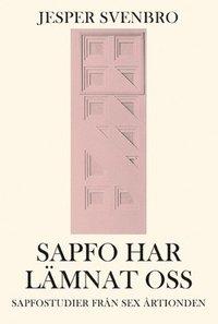 Sapfo har lämnat oss : sapfostudier från sex årtionden