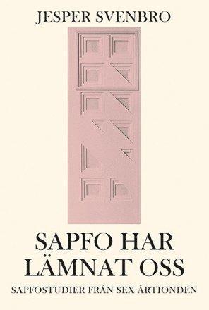 bokomslag Sapfo har lämnat oss : sapfostudier från sex årtionden