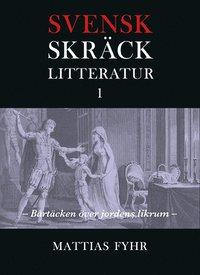 bokomslag Svensk skräcklitteratur 1. Bårtäcken över jordens likrum : från medeltid till 1850-tal