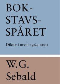 bokomslag Bokstavsspåret : dikter i urval 1964-2001