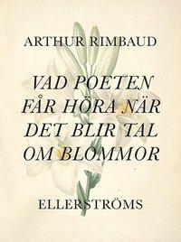 bokomslag Vad poeten får höra när det blir tal om blommor