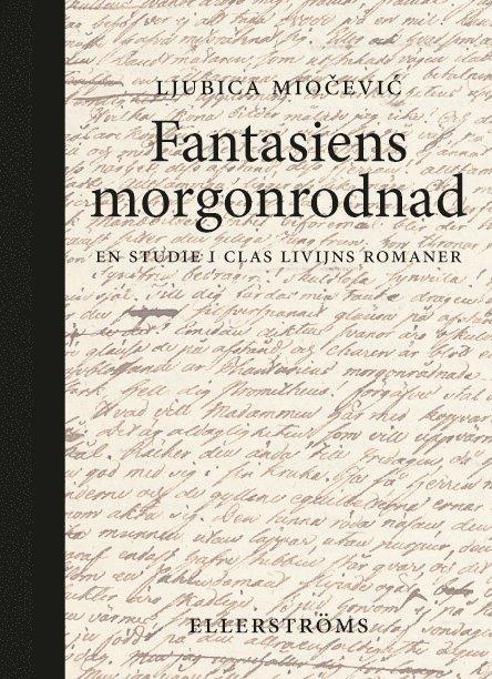 Fantasiens morgonrodnad : en studie i Clas Livijns romaner 1