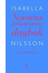 bokomslag Nonsensprinsessans dagbok : en sjukskrivning