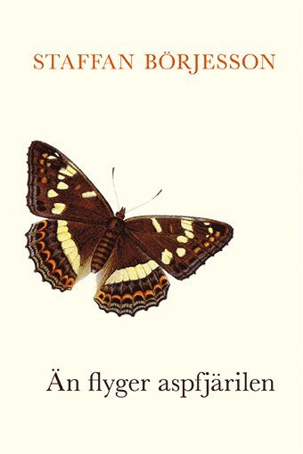bokomslag Än flyger aspfjärilen : om fjärilar och samlande