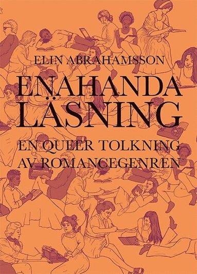 bokomslag Enahanda läsning : en queer tolkning av romancegenren