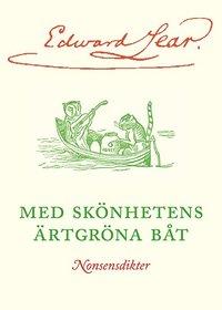 bokomslag Med skönhetens ärtgröna båt : nonsensdikter