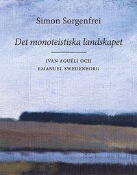 bokomslag Det monoteistiska landskapet : Ivan Aguéli och Emanuel Swedenborg