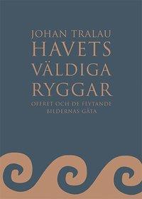 bokomslag Havets väldiga ryggar : offret och de flytande bildernas gåta