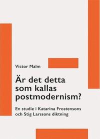 bokomslag Är det detta som kallas postmodernism? : en studie i Katarina Frostensons och Stig Larssons diktning
