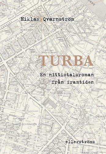 bokomslag Turba. En nittiotalsroman från framtiden