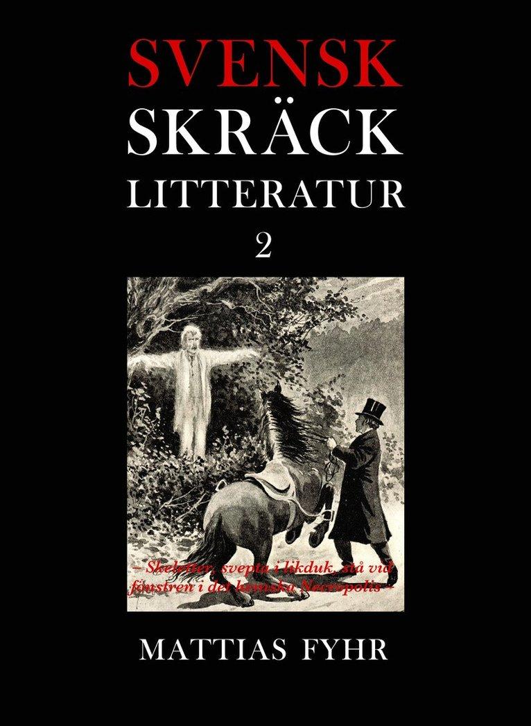 Svensk skräcklitteratur 2. Skeletter, svepta i likduk, stå vid fönstren i det hemska Necropolis 1