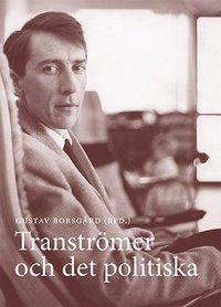 bokomslag Tranströmer och det politiska