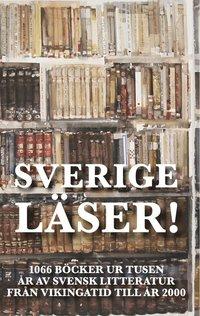 bokomslag Sverige läser! : 1066 böcker ur tusen år av svensk litteratur från vikingatid till år 2000