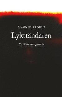 bokomslag Lykttändaren. En Strindbergstudie
