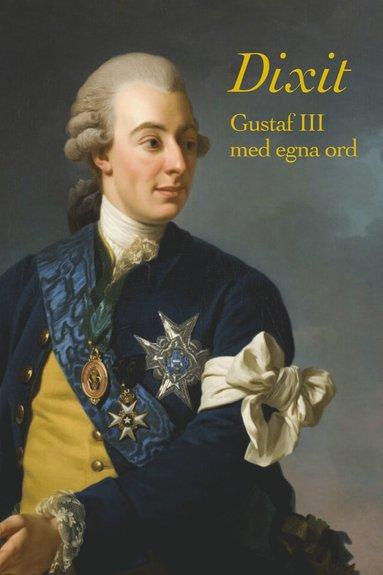 bokomslag Dixit. Gustaf III med egna ord