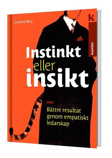 bokomslag Instinkt eller insikt : resultat genom empatiskt ledarskap