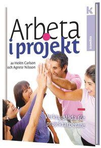 bokomslag Arbeta i projekt : Verktygslåda för projektarbetare