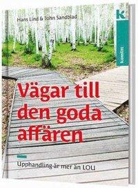 bokomslag Vägar till den goda affären - upphandling är mer än LOU