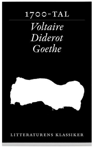 bokomslag Litteraturens klassiker. Tre 1700-talsromaner : Voltaire, Diderot, Goethe