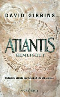 bokomslag Atlantis hemlighet : historiens största gåta på väg att lösas