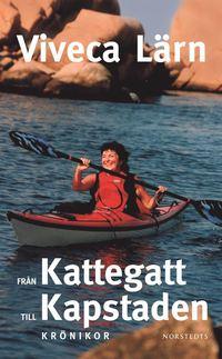 Från Kattegatt till Kapstaden : krönikor