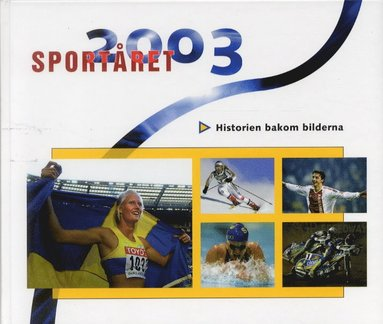 bokomslag Sportåret 2003 Historien bakom bilderna