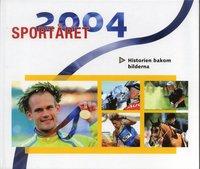 bokomslag Sportåret 2004 : Historien bakom bilderna