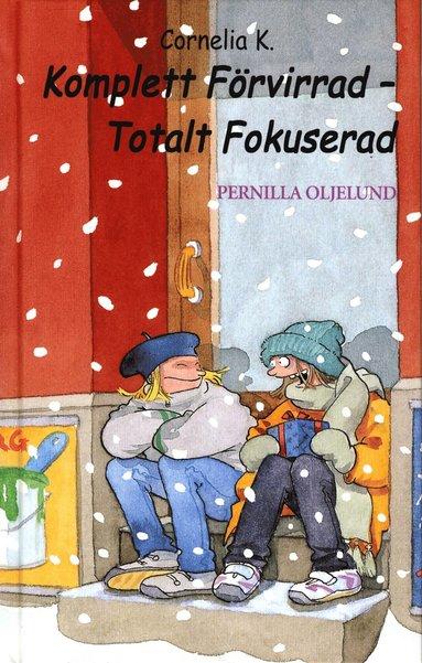 bokomslag Cornelia K. Komplett Förvirrad - Totalt Fokuserad