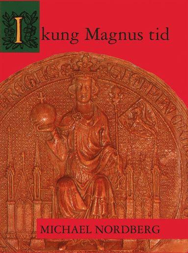bokomslag I kung Magnus tid