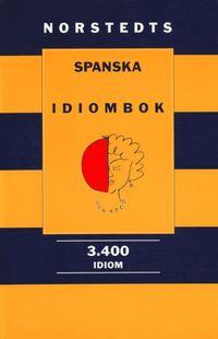 bokomslag Norstedts spanska idiombok : 3.400 idiom