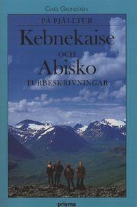 bokomslag På fjälltur : Kebnekaise och Abisko: turbeskrivningar