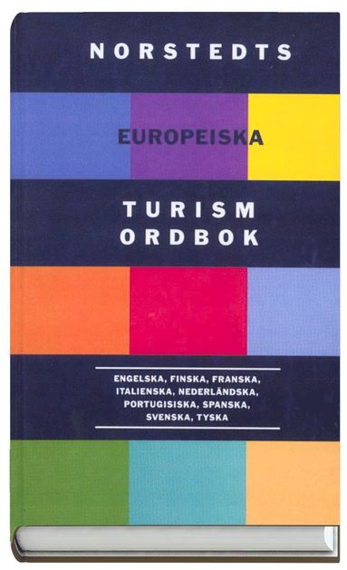 bokomslag Norstedts europeiska turismordbok : engelska, finska, franska, italienska, nederländska, portugisiska, spanska, svenska, tyska
