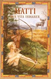 bokomslag Matti,den vita indianen