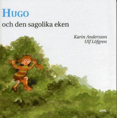 bokomslag Hugo och den sagolika eken