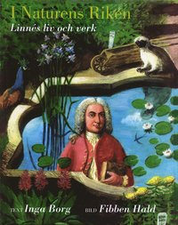 bokomslag I naturens riken : Linnés liv och verk