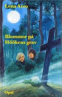 bokomslag Blommor på Höökens grav