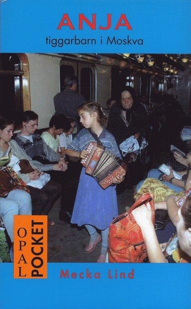 bokomslag Anja tiggarbarn i Moskva