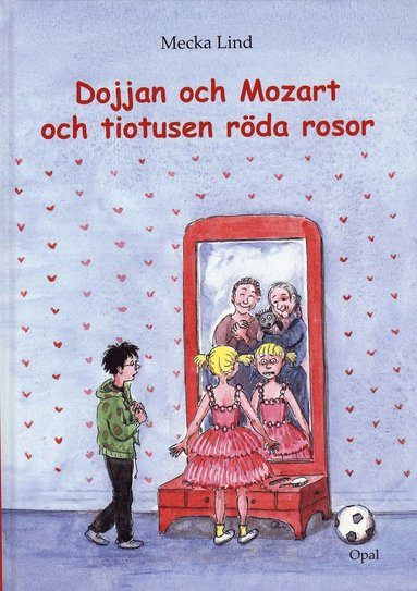 bokomslag Dojjan och Mozart och tiotusen röda rosor