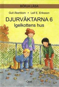 bokomslag Djurväktarna : igelkottens hus