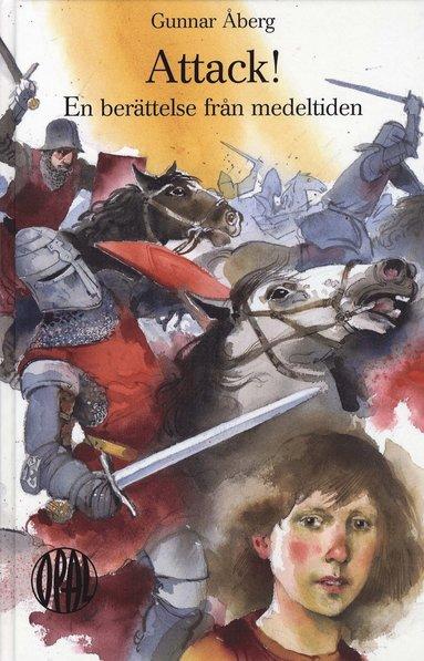 bokomslag Attack! : en berättelse från medeltiden