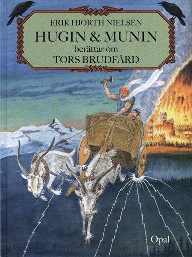 bokomslag Hugin och Munin berättar om Tors brudfärd
